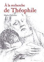 A la recherche de Théophile