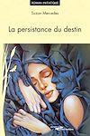 Télécharger le livre :  La persistance du destin