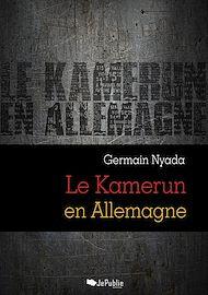 Téléchargez le livre :  Le Kamerun en Allemagne