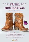 Télécharger le livre :  Ta vie, mon festival