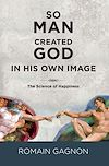 Télécharger le livre :  So man created God in his own image