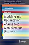 Download this eBook Modeling and Optimization of Advanced Manufacturing Processes