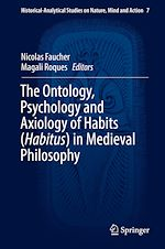 Download this eBook The Ontology, Psychology and Axiology of Habits (Habitus) in Medieval Philosophy