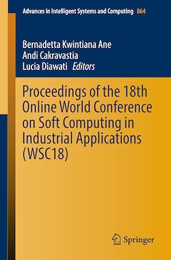 Proceedings of the 18th Online World Conference on Soft Computing in Industrial Applications (WSC18)
