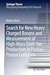 Download this eBook Search for New Heavy Charged Bosons and Measurement of High-Mass Drell-Yan Production in Proton—Proton Collisions