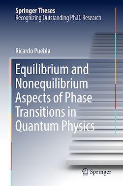 Equilibrium and Nonequilibrium Aspects of Phase Transitions in Quantum Physics
