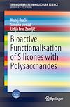 Download this eBook Bioactive Functionalisation of Silicones with Polysaccharides