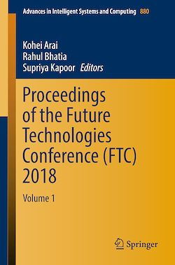 Proceedings of the Future Technologies Conference (FTC) 2018