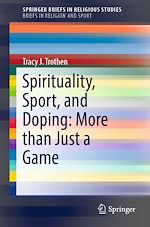 Download this eBook Spirituality, Sport, and Doping: More than Just a Game