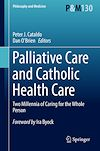 Download this eBook Palliative Care and Catholic Health Care