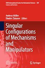 Download this eBook Singular Configurations of Mechanisms and Manipulators