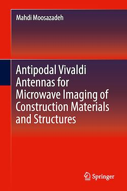 Antipodal Vivaldi Antennas for Microwave Imaging of Construction Materials and Structures
