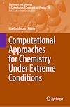 Download this eBook Computational Approaches for Chemistry Under Extreme Conditions