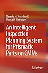 Download this eBook An Intelligent Inspection Planning System for Prismatic Parts on CMMs