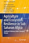 Download this eBook Agriculture and Ecosystem Resilience in Sub Saharan Africa