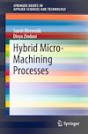 Download this eBook Hybrid Micro-Machining Processes