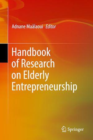 Téléchargez le livre :  Handbook of Research on Elderly Entrepreneurship