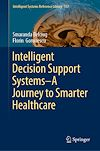 Download this eBook Intelligent Decision Support Systems—A Journey to Smarter Healthcare