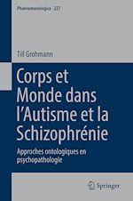 Téléchargez le livre :  Corps et Monde dans l'Autisme et la Schizophrénie