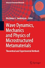 Download this eBook Wave Dynamics, Mechanics and Physics of Microstructured Metamaterials