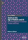 Télécharger le livre :  Desire in the Age of Robots and AI