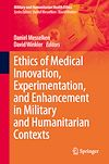 Télécharger le livre :  Ethics of Medical Innovation, Experimentation, and Enhancement in Military and Humanitarian Contexts