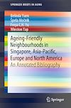 Télécharger le livre :  Ageing-Friendly Neighbourhoods in Singapore, Asia-Pacific, Europe and North America