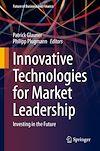 Télécharger le livre :  Innovative Technologies for Market Leadership
