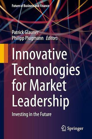 Téléchargez le livre :  Innovative Technologies for Market Leadership