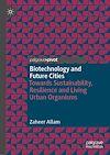 Télécharger le livre :  Biotechnology and Future Cities