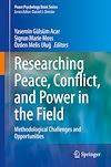 Télécharger le livre :  Researching Peace, Conflict, and Power in the Field