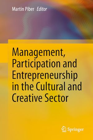 Téléchargez le livre :  Management, Participation and Entrepreneurship in the Cultural and Creative Sector