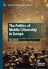 Télécharger le livre :  The Politics of Mobile Citizenship in Europe