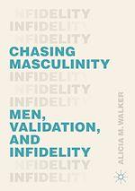 Téléchargez le livre :  Chasing Masculinity