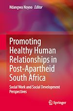 Téléchargez le livre :  Promoting Healthy Human Relationships in Post-Apartheid South Africa