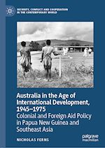 Téléchargez le livre :  Australia in the Age of International Development, 1945–1975