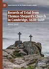 Télécharger le livre :  Records of Trial from Thomas Shepard's Church in Cambridge, 1638–1649