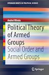 Télécharger le livre :  Political Theory of Armed Groups