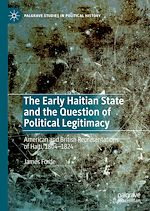 Téléchargez le livre :  The Early Haitian State and the Question of Political Legitimacy