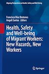 Télécharger le livre :  Health, Safety and Well-being of Migrant Workers: New Hazards, New Workers