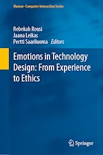 Téléchargez le livre :  Emotions in Technology Design: From Experience to Ethics