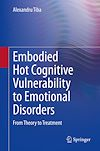 Télécharger le livre :  Embodied Hot Cognitive Vulnerability to Emotional Disorders?