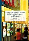 Télécharger le livre :  Renegotiating Film Genres in East Asian Cinemas and Beyond