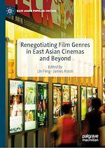 Téléchargez le livre :  Renegotiating Film Genres in East Asian Cinemas and Beyond