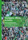 Télécharger le livre :  Hooligans, Ultras, Activists