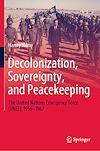 Télécharger le livre :  Decolonization, Sovereignty, and Peacekeeping