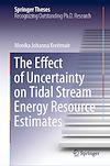 Télécharger le livre :  The Effect of Uncertainty on Tidal Stream Energy Resource Estimates