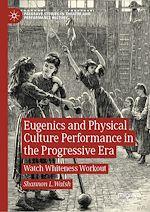Téléchargez le livre :  Eugenics and Physical Culture Performance in the Progressive Era