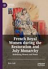 Télécharger le livre :  French Royal Women during the Restoration and July Monarchy