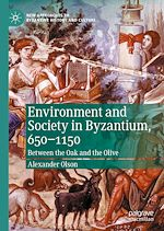 Téléchargez le livre :  Environment and Society in Byzantium, 650-1150
